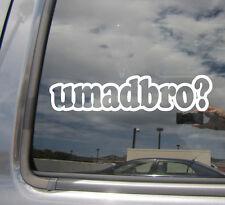 umadbro? - umadbro u mad bro? - Car Window Vinyl Die-Cut Decal Sticker 10024