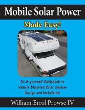 Mobile Solar Power Made Easy!, Paperback by Prowse, William Errol, IV, Like N...