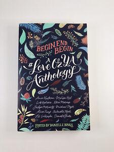 Begin, End, Begin A Love Oz YA Anthology By Danielle Binks Autographed