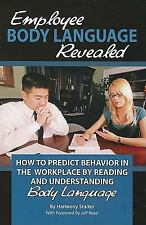 Employee Body Language Revealed: How to Predict Behavior in the Workplace by