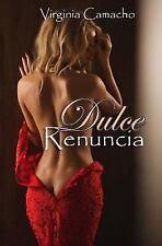 Saga Dulce: Dulce Renuncia : Primer Libro de la Saga Dulce by Virginia...