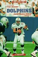 The Miami Dolphins Football Team (Great Sports Teams) by DiLorenzo, J. J.