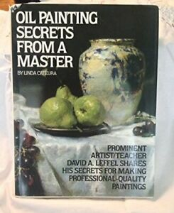 Oil Painting Secrets from a Master by Cateura, Linda Hardback Book The Fast Free