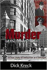 Murder at the Brown Palace : A True Story of Seduction and Betrayal, Dick Kreck
