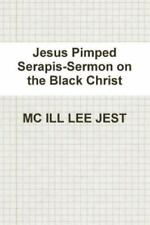 Jesus Pimped Serapis-Sermon on the Black Christ by M. C. Ill Lee Jest (2014,...
