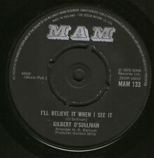 "GILBERT O'SULLIVAN i'll believe it when i see it/just as you are MAM133 7"" WS EX"