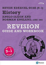 Revise Edexcel GCSE (9-1) History Anglo-Saxon and Norman England Revision Guide and Workbook: (with free online edition) by Rob Bircher (Mixed media product, 2016)