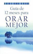 Gua de 12 meses para orar mejor VALUE BOOKS Spanish Edition