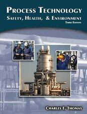 Process Technology : Safety, Health, and Environment by Charles E. Thomas...