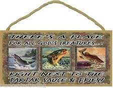 """There's Place For God's Creatures Next To The Tarter Sauce &Fries 5""""X10"""" Sign"""
