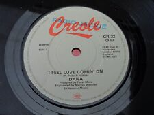 DANA : I FEEL LOVE COMIN' ON - Lovely Baby : CREOLE : CR 32 : EX RADIO JACKIE