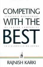 Competing with the Best: Strategic Management of Indian Companies in a