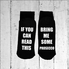 If you can read this/Bring me some Prosecco - Printed on the Sole size 6-12