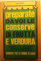 Preparate da voi le conserve di [...] - Tina Cecchini - De Vecchi Ed. - 1977 - G