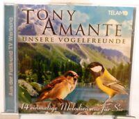 Tony Amante + CD + Unsere Vogelfreunde + 14 einmalige Melodien nur für Sie +