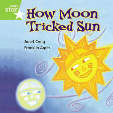 Rigby Star Independent Green Reader 7: How Moon Tricked Sun by Craig, Janet | Pa