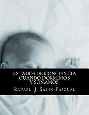 Estados de Conciencia Cuando Dormimos y Sonamos : Aspectos Medicos,...