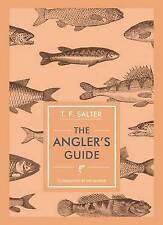 The Angler's Guide (Unicorn Press Ltd - In Arcadia), T. F. Salter, New Book
