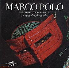MARCO POLO MICHAEL YAMASHITA LE VOYAGE D'UN PHOTOGRAPHE