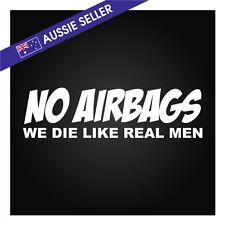 NO AIRBAGS - We Die Like Real Men Sticker 30CM!! for JDM Drift GQ VL Rod Funny
