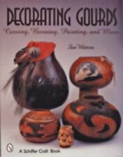Decorating Gourds: Carving, Burning, Painting (Schiffer Craft Book)