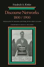 Discourse Networks, 1800/1900: By Kittler, Friedrich