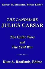 The Landmark Julius Caesar: The Gallic Wars and the Civil War by Random House USA Inc (Hardback, 2017)