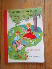 METHODE BOSCHER : La journée des tout petits (CP) - livret unique Ed Belin 2003