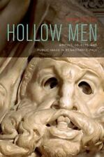 Hollow Men: Writing, Objects, and Public Image in Renaissance Italy-ExLibrary