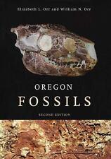 Oregon Fossils by William N. Orr and Elizabeth L. Orr (2009, Paperback)