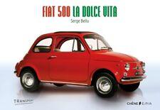 Fiat 500 la Dolce Vita, par Serge Bellu, NEUF