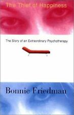 The Thief of Happiness : Depression, Psychotherapy, and Enchantment by Bonnie...
