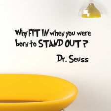 WHY FIT IN WHEN YOU WERE BORN TO STAND OUT DR SEUSS WALL ART STICKERS QUOTES DS2