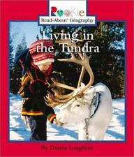 Living in the Tundra (Rookie Read-About Geography) by Loughran, Donna