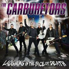The CARBURETORS-Laughing inthe face of Death CD NEUF