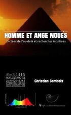 Homme et Ange Noués : Dictées de l'au-Delà et Recherches Intuitives by...