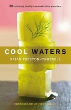Cool Waters: 50 Refreshing, Healthy, Homemade Thirst Quenchers (50 Series) - Lik
