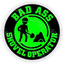 Funny Bad Ass Shovel Operator Hard Hat Sticker Biker Helmet Decal Label Laborer