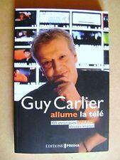 Livre Guy Carlier  allume la télé 100 chroniques inédites douces-amères /Y26