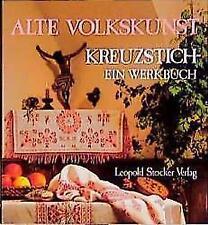 Alte Volkskunst, Kreuzstich - ein Werkbuch (1995, Taschenbuch)