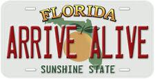 Arrive Alive Florida Novelty Tag Car License Plate