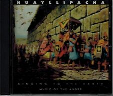 HUAYLLIPACHA - SINGING TO THE EARTH - MUSIC OF THE ANDES - MINT CD