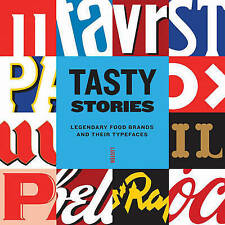 Tasty Stories: Legendary Food Brands and Their Typefaces by Joke Gosse,...
