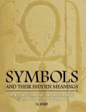 Symbols and Their Hidden Meanings: The Mysterious Significance and Forgotten Or