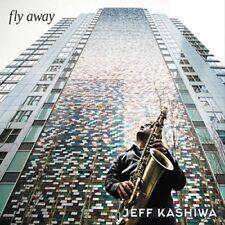 Jeff Kashiwa - Fly Away [New CD]