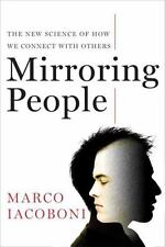 Mirroring People: The New Science of How We Connect with Others, Iacoboni, Marco