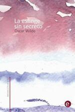 Biblioteca Oscar Wilde: La Esfinge Sin Secreto by Oscar Wilde (2014, Paperback)
