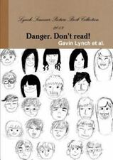 Lynch Seminar Picture Book Collection 2013 Danger. Don't Read! by Gavin Lynch...