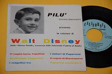 """PILU' 7"""" 45 (NO LP) 6 CANZONI DI WALT DISNEY ORIG ITLAY '60 EX !"""