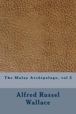 The Malay Archipelago, Vol 2 by Alfred Russel Wallace (2016, Paperback)